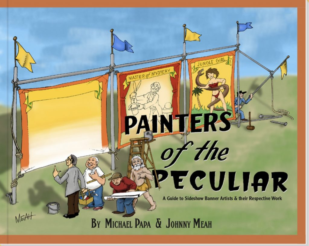 The cover of Painters of the Peculiar, a book that gathers a wealth of information about sideshow banners and those who painted them.